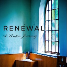 Lent 2019: Renewal