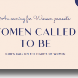 "Evening for Women Presents: ""Women Called to Be"""