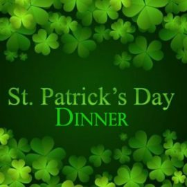St. Patrick's Day Dinner CANCELLED
