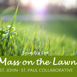 Outdoor Masses This Weekend July 11-12