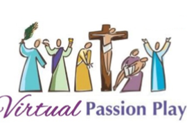 Family Mass Fellowships and Virtual Passion Play