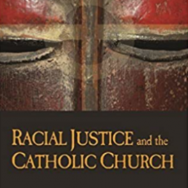 """Fall Book Study: """"Racial Justice and the Catholic Church"""" by Fr. Bryan Massingale"""